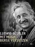 Ludwig Güttler: Mit Musik Berge versetzen