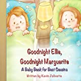 Goodnight Ellie, Goodnight Marguerite: A Baby Book for Best Cousins