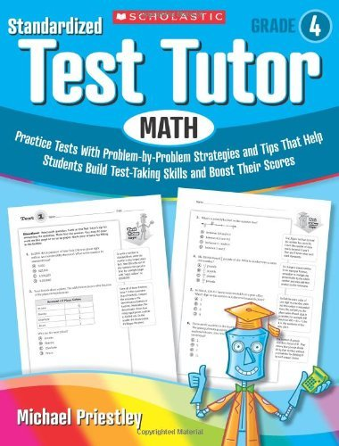 By Michael Priestley Standardized Test Tutor: Math: Grade 4: Practice Tests With Problem-by-Problem Strategies and Tips T [Paperback]