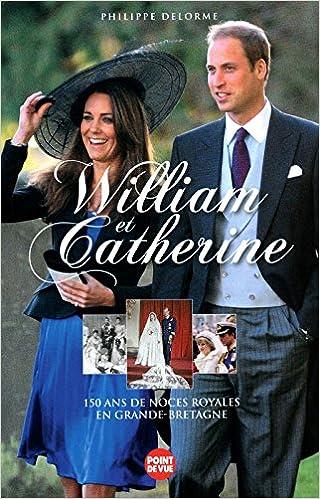 En ligne téléchargement gratuit WILLIAM ET CATHERINE - 150 ANS DE NOCES ROYALES EN GRANDE-BRETAGNE epub, pdf