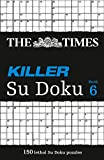 The Times Killer Su Doku 6: 150 Challenging Puzzles from the Times