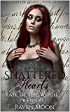 Shattered Hearts (Fate of the Witch)