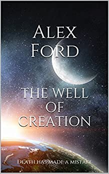 The Well of Creation (English Edition) por [Ford, Alex]
