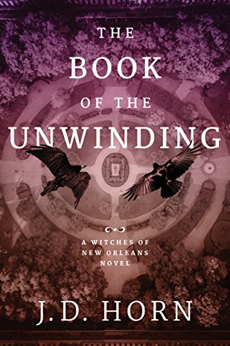 The Book of the Unwinding (Witches of New