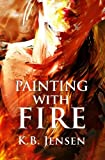 img - for Painting With Fire: An Artistic Murder Mystery book / textbook / text book