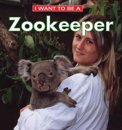 I Want to Be a Zookeeper (Community Helpers List From A To Z)