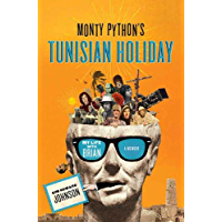 Monty Python's Tunisian Holiday: My Life with Brian