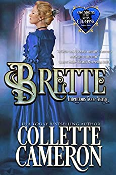 Brette: Intentions Gone Astray (Conundrums of the Misses Culpepper Book 3) by [Cameron, Collette]