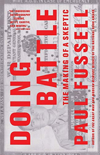 Doing Battle: The Making of a Skeptic (Fussell The Great War And Modern Memory)