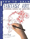 How to Draw Fantasy Art Warriors Heroes and Monsters