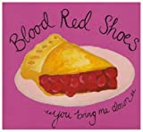 You Bring Me Down by Blood Red Shoes