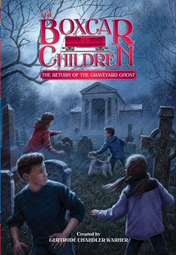 The Return of the Graveyard Ghost - Book #133 of the Boxcar Children