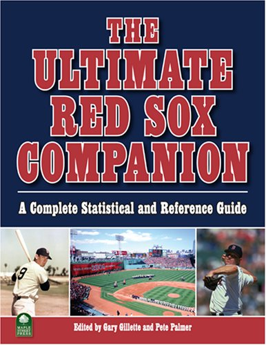 The Ultimate Red Sox Companion: A Complete Statistical and Reference Guide pdf epub