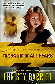 The Scum of All Fears: Squeaky Clean Mysteries, Book 5 by [Barritt, Christy]