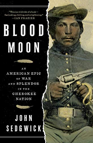 Blood Moon: An American Epic of War and Splendor in the Cherokee Nation (Did George Washington Fight In A War)