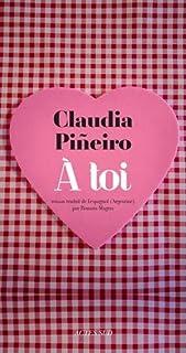 À toi : roman, Piñeiro, Claudia