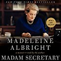 Madam Secretary: A Memoir Audiobook by Madeleine Albright Narrated by Madeleine Albright