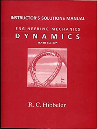 Engineering Mechanics Dynamics, Instructor's Solution Manual