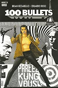 100 Bullets, Tome 3 : Parlez Kung vous (Panini) par Brian Azzarello