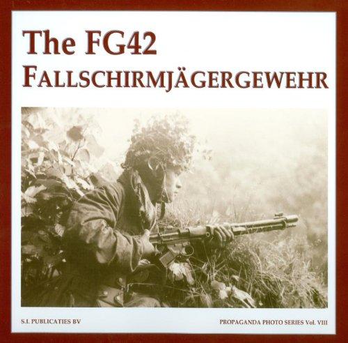 The FG42 Fallschirmjägergewehr (The Propaganda Photo Series)