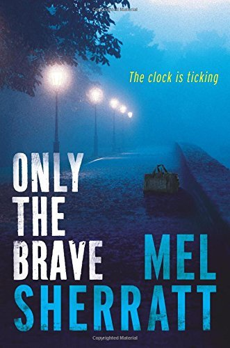 Only the Brave (A DS Allie Shenton Novel) by Mel Sherratt (26-May-2015) Paperback (Ds Allie Shenton)
