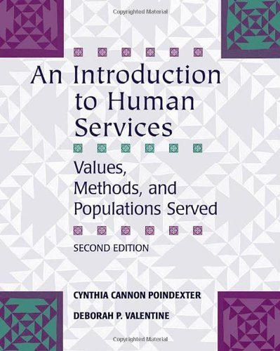 An Introduction to Human Services: Values, Methods, and Populations Served by Poindexter, Cynthia Cannon Published by Cengage Learning 2nd (second) edition (2006) Paperback