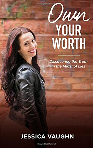 Own Your Worth: Discovering the Truth in the Midst of Lies PDF