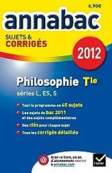 Annales Annabac 2012 Philosophie terminale L,ES,S sujets et corrigés
