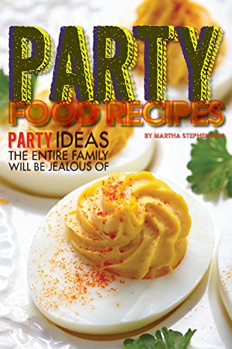Party Food Recipes: Party Ideas the Entire Family Will be Jealous of ()