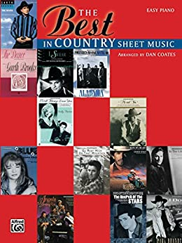 The Best in Country Sheet Music: Easy Piano Sheet Music by [Coates, Dan]