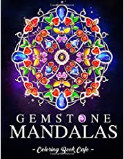 Gemstone Mandalas: An Adult Coloring Book Featuring the World's Most Beautiful Gemstone Mandalas for Stress Relief and Relaxation