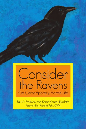 Consider The Ravens: On Contemporary Hermit Life