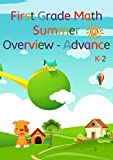 First Grade Math, Summer Overview - Advance: To review what they have learned, and advance what is coming the next academic school year