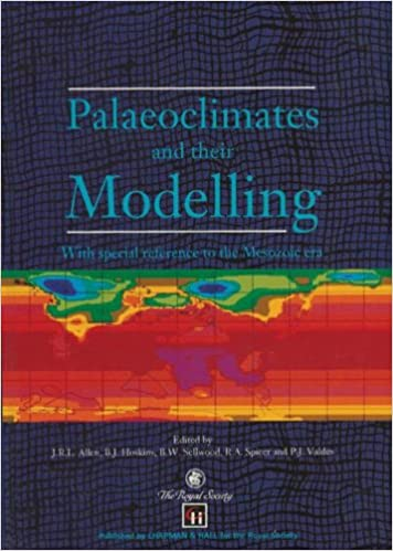Book Palaeoclimates and their Modelling: With special reference to the Mesozoic era