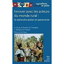 Innover avec les acteurs du monde rural: La recherche-action en partenariat (Agricultures tropicales en poche)