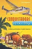 Conquistadors of the Sky, Dan Hagedorn, 0813035090