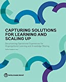 img - for Capturing Solutions for Learning and Scaling Up: Documenting Operational Experiences for Organizational Learning and Knowledge Sharing book / textbook / text book