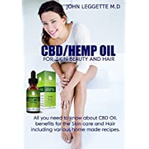 CBD/HEMP OIL FOR SKIN BEAUTY AND HAIR: All you need to know about cbd oil benefits for the skin care and hair including various homemade recipes