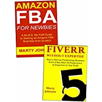 Starting an Internet Business for Non-Experts: How to Create Your Own Online Business Even if You're a Beginner. Amazon FBA & Freelancing on Fiverr.