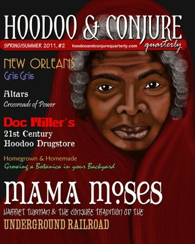 Hoodoo and Conjure Quarterly, Volume 1, Issue 2: A Journal of New Orleans Voodoo, Hoodoo, Southern Folk Magic and Folklore