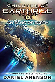 An Echo of Earth (Children of Earthrise Book 3) by [Arenson, Daniel]