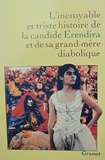 L'incroyable et triste histoire de la candide Erendira et de sa grand-mère diabolique : nouvelles, Garcia Marquez, Gabriel
