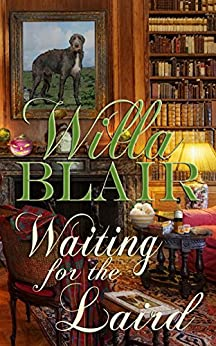 Waiting for the Laird by [Blair, Willa]