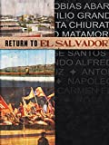 Return to El Salvador