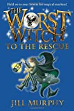 The Worst Witch to the Rescue, Jill Murphy, 0763669997
