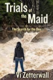 Trials of the Maid: The Search for the One (The Maid of Salerno Book 2)