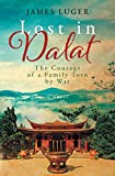 Lost in Dalat: The Courage of a Family Torn by War