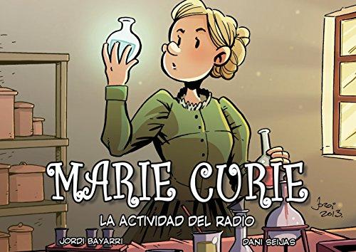 Descargar Libro Marie Curie, La Actividad Del Radio Jordi Bayarri Dolz