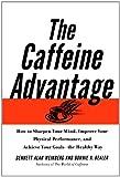 The Caffeine Advantage, Bennett Alan Weinberg and Bonnie Bealer, 0743228979
