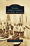 img - for Surfing Corpus Christi and Port Aransas book / textbook / text book
